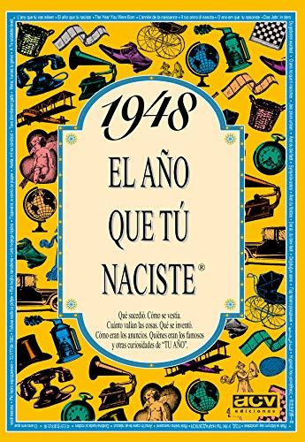1948 EL AÑO QUE TU NACISTE (El año que tú naciste)